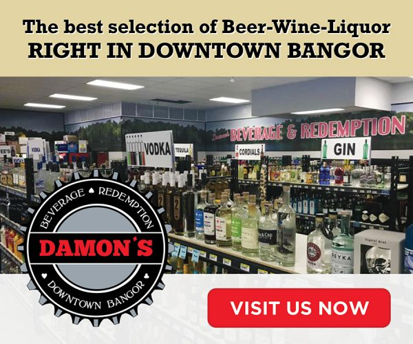 the best selection of beer-wine-liquor right in downtown bangor damon's beverage redemption digital ad