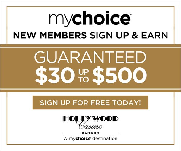 new members sign up and earn guaranteed $30 up to $500 sign up for free today hollywood casino bangor digital ad
