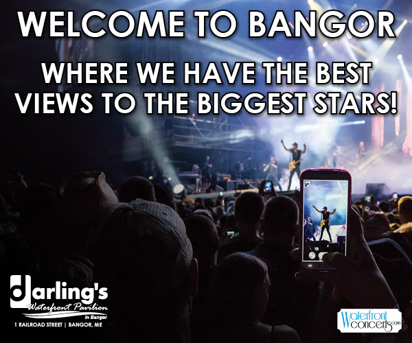 welcome to bangor where we have the best views to the biggest stars darling's waterfront pavilion concerts digital ad